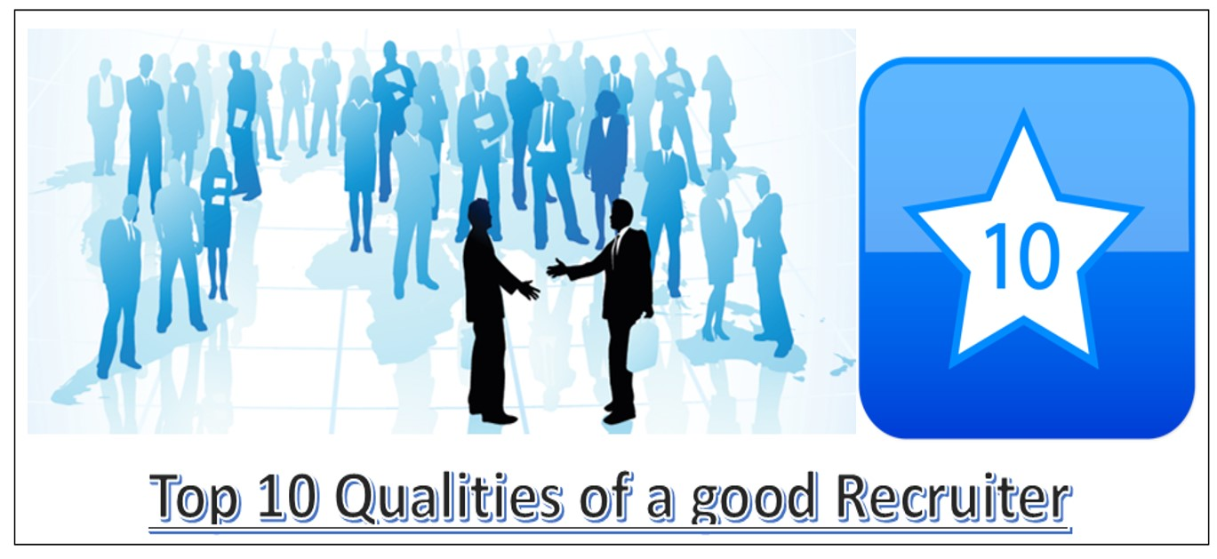 10 Qualities of a Good Recruiter