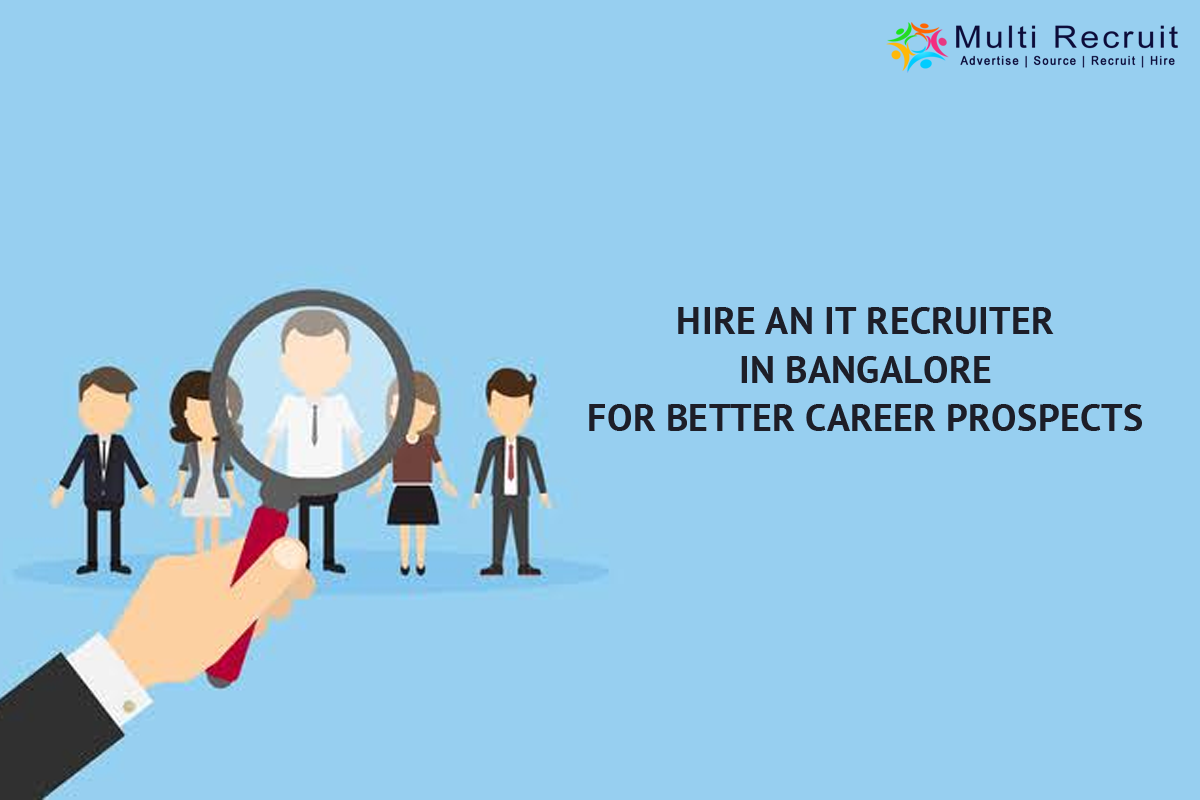 Hire an IT Recruiter in Bangalore for Better Career Prospects