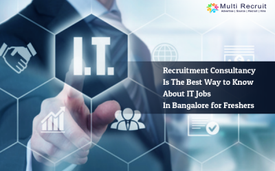 Recruitment Consultancy is the Best Way to Know about IT Jobs in Bangalore for Freshers