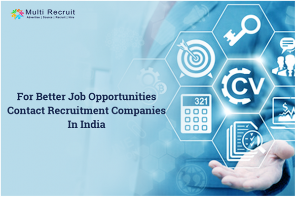For Better Job Opportunities Contact Recruitment Companies in India