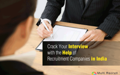 Crack Your Interview with the Help of Recruitment Companies in India