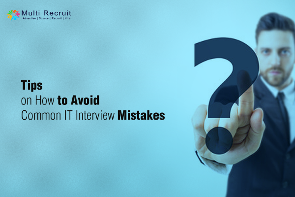 Tips on How to Avoid Common IT Interview Mistakes