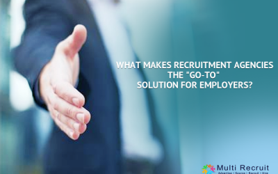 """What Makes Recruitment Agencies the """"Go-To"""" Solution for Employers?"""