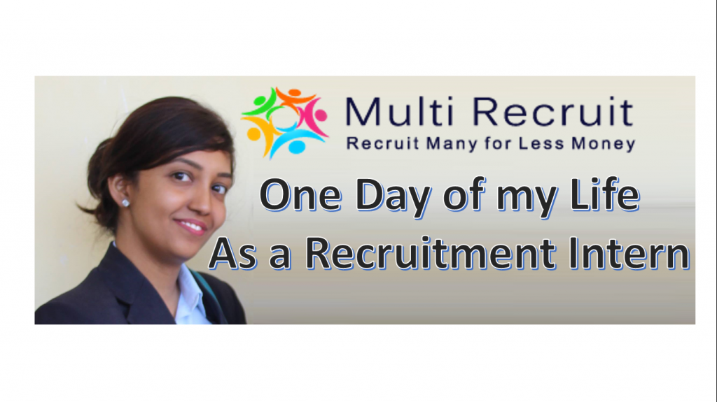 One Day of my Life as a Recruitment Intern