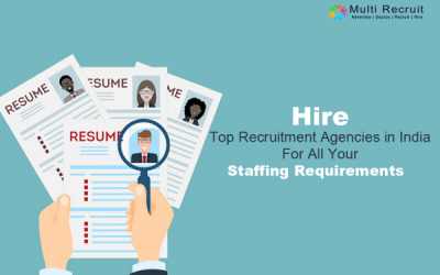 Hire Top Recruitment Agencies in India for All your Staffing Requirements