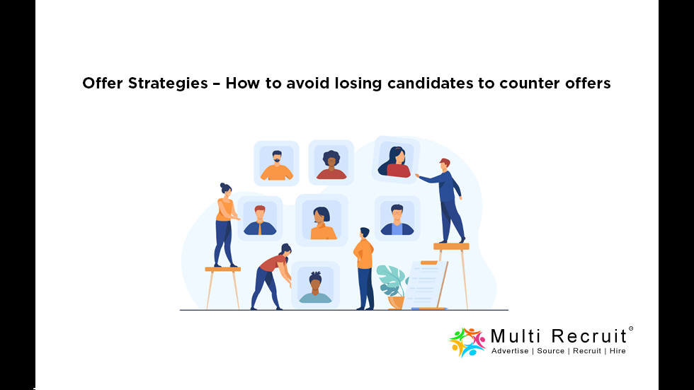 Offer Strategies – How to avoid losing candidates to counter offers