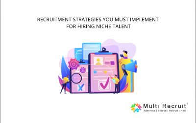 Recruitment Strategies You Must Implement for Hiring Niche Talent