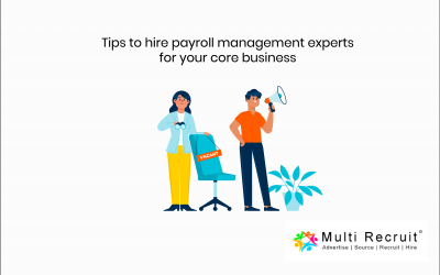 Tips to Hire Payroll Management Experts for your Core Business