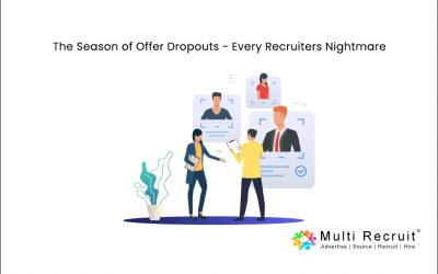 The Season of Offer Dropouts – Every Recruiters Nightmare