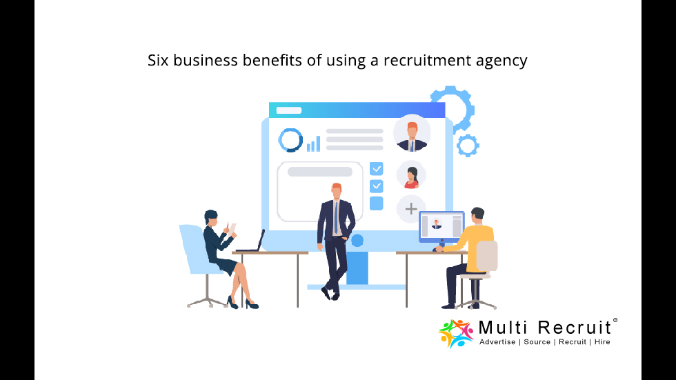 Six Business Benefits of using a Recruitment agency